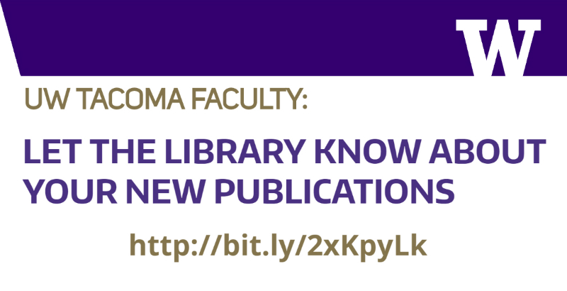 UW Tacoma Faculty: Please let us know about your publicaitons